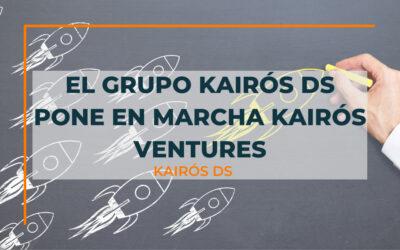 El Grupo KAIRÓS DS pone en marcha KAIRÓS Ventures, su nueva unidad de Corporate Venturing