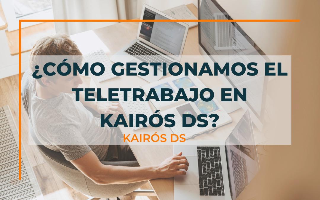 Post ¿Cómo gestionamos el teletrabajo en Kairós DS? Blog Kairós DS