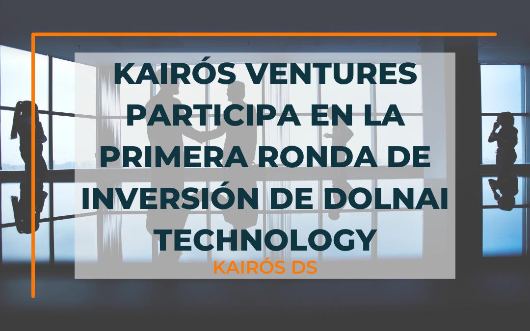 Post Kairós Ventures participa en la primera ronda de inversión de Dolnai Technology Blog Kairós DS