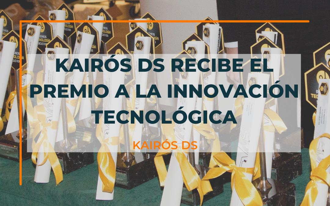 Post Kairós DS recibe el premio a la Innovación Tecnológica Blog Kairós DS