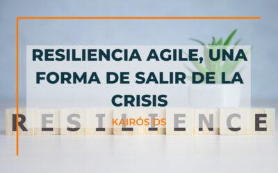 Resiliencia agile, una forma de salir de la crisis