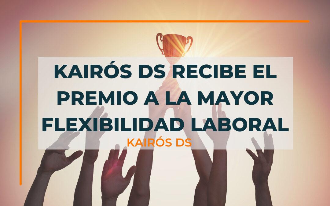 Kairós DS recibe el Premio a la Mayor Flexibilidad Laboral